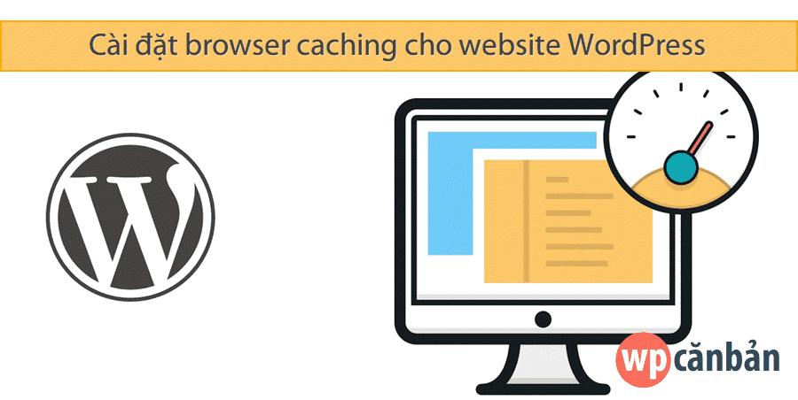 cai-dat-browser-caching-cho-website-wordpress