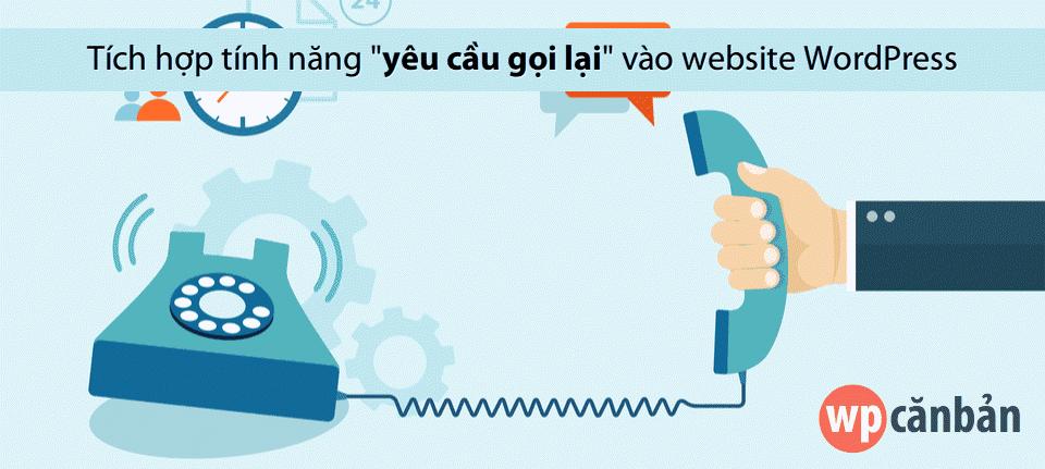 tinh-nang-yeu-cau-goi-lai-danh-cho-website-wordpress