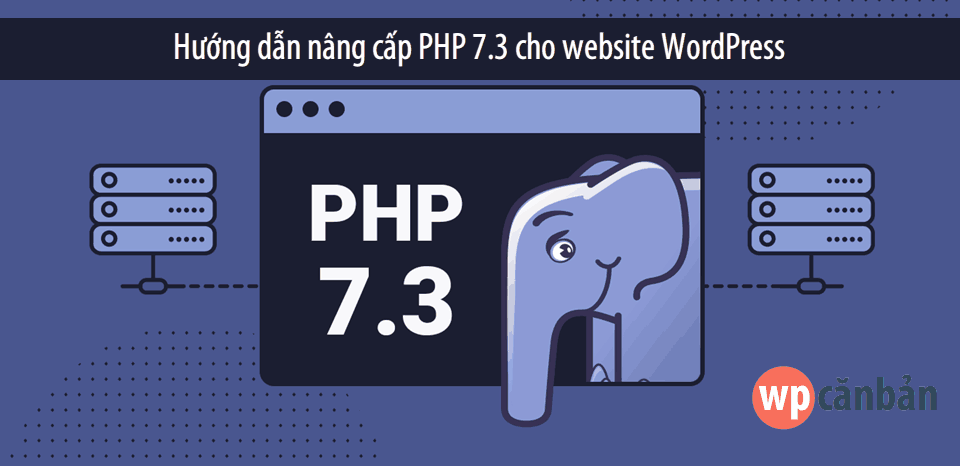 nang-cap-php-7-3-cho-website-wordpress