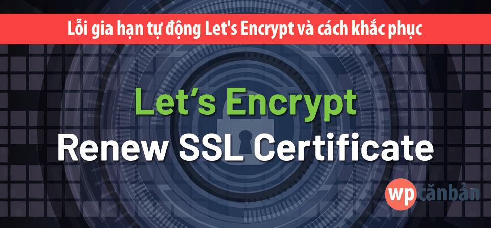 loi-gia-han-tu-dong-lets-encrypt-va-cach-khac-phuc