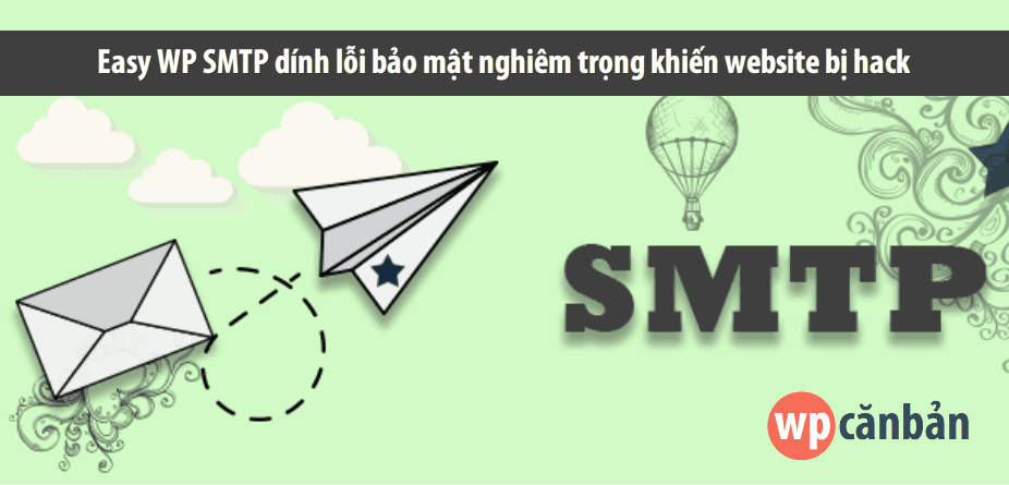 easy-wp-smtp-dinh-loi-bao-mat-nghiem-trong-khien-website-bi-hack