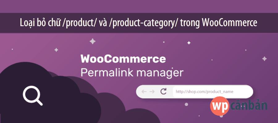 loai-bo-chu-product-va-product-category-trong-duong-dan-cua-woocommerce