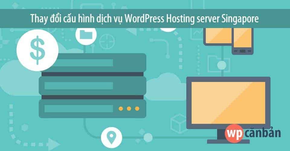 thay-doi-cau-hinh-wordpress-hosting-server-singapore