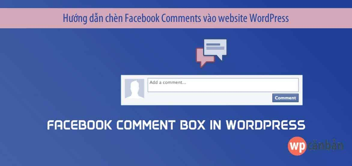 huong-dan-chen-facebook-comments-vao-website-wordpress