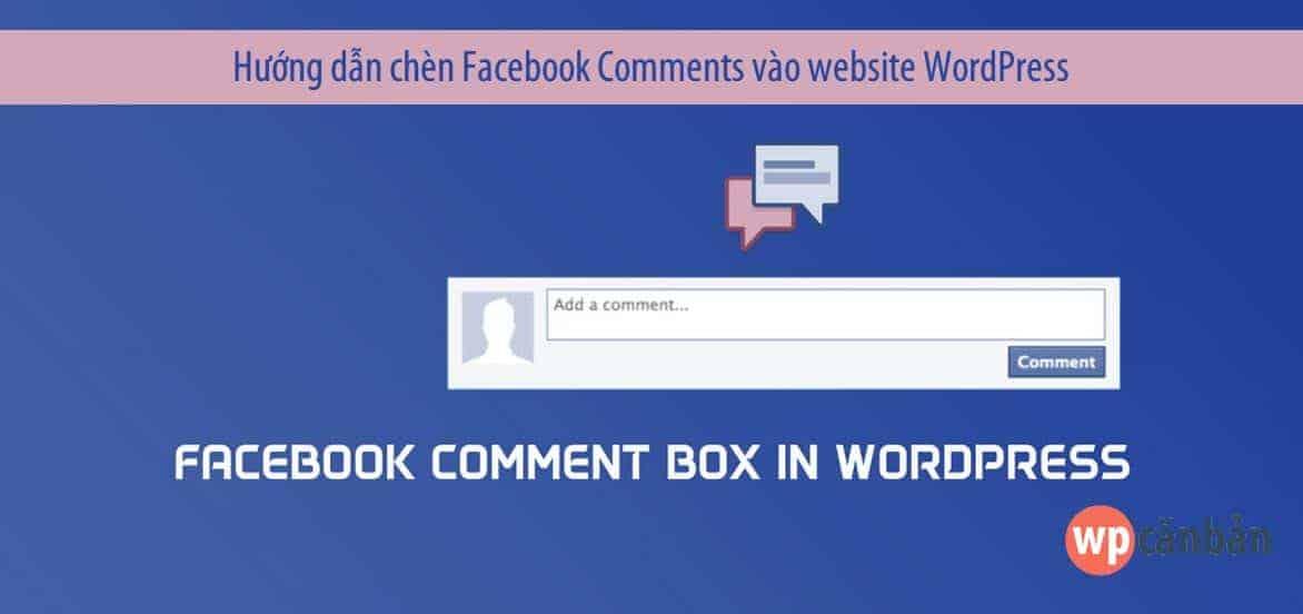 huong-dan-chen-facebook-comments-vao-website-wordpress