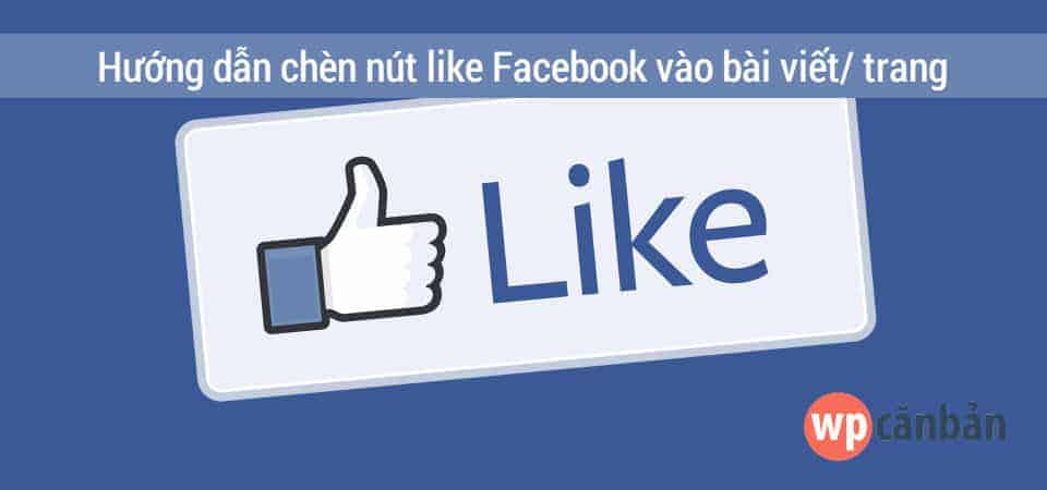 huong-dan-chen-nut-like-facebook-vao-wordpress