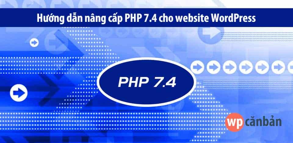 huong-dan-nang-cap-php-7-4-cho-website-wordpress