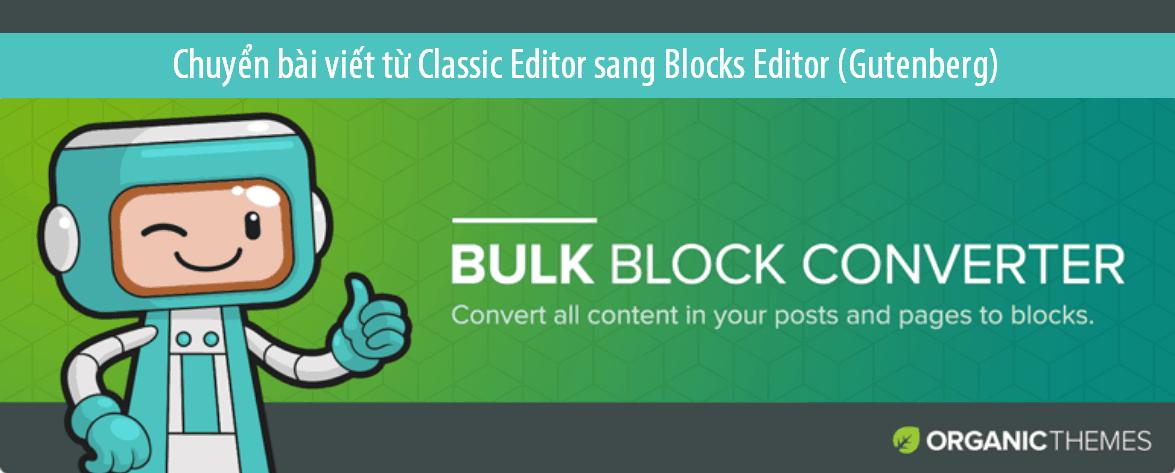 chuyen-bai-viet-tu-classic-editor-sang-block-editor-gutenberg