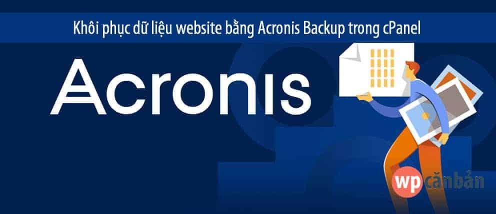 huong-dan-khoi-phuc-du-lieu-website-bang-acronis-backup