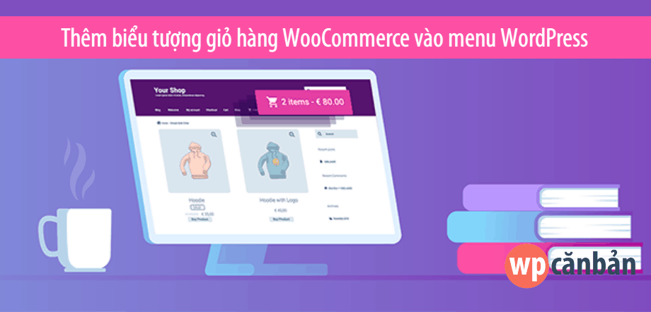 them-bieu-tuong-gio-hang-woocommerce-vao-menu-wordpress