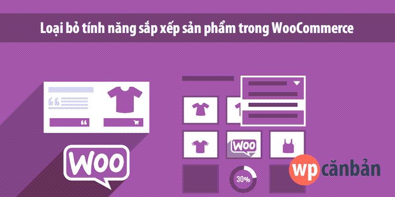 loai-bo-tinh-nang-sap-xep-san-pham-product-sorting-trong-woocommerce