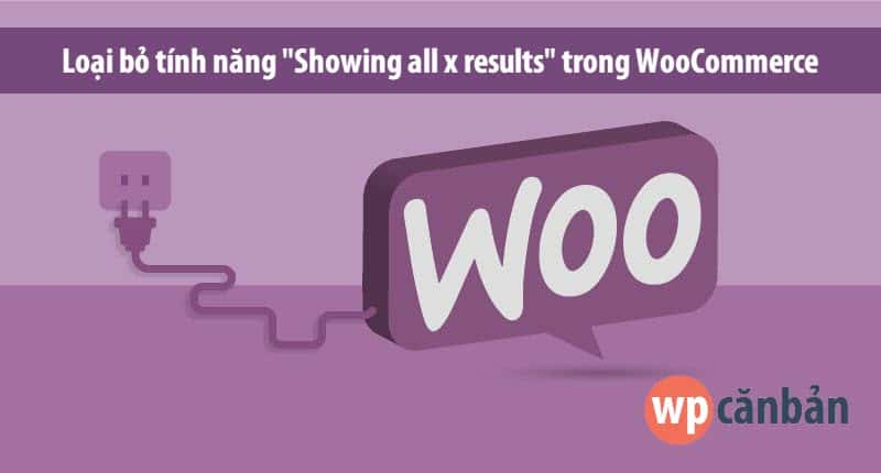 loai-bo-tinh-nang-showing-all-x-results-trong-woocommerce
