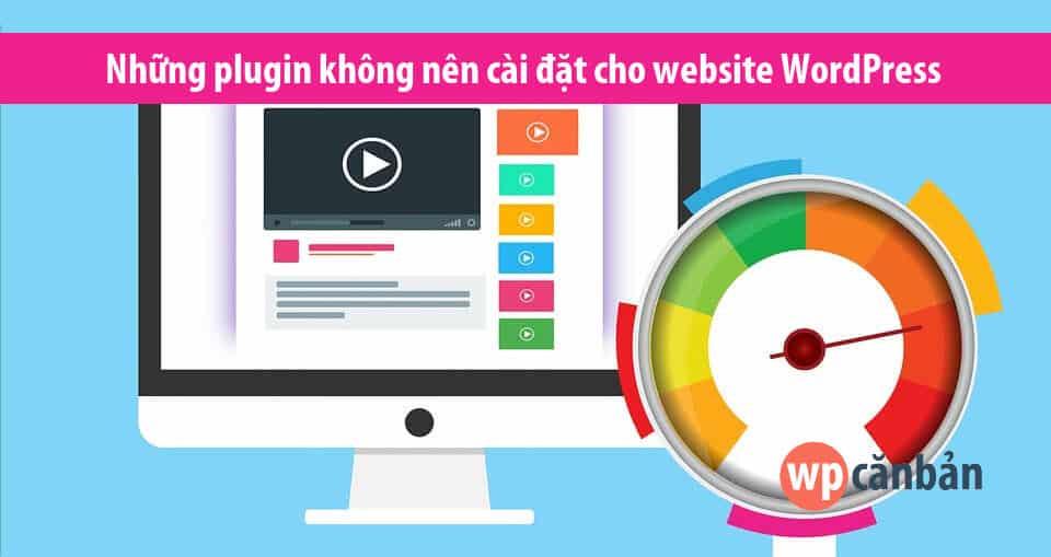 nhung-plugin-khong-nen-cai-cho-website-wordpress