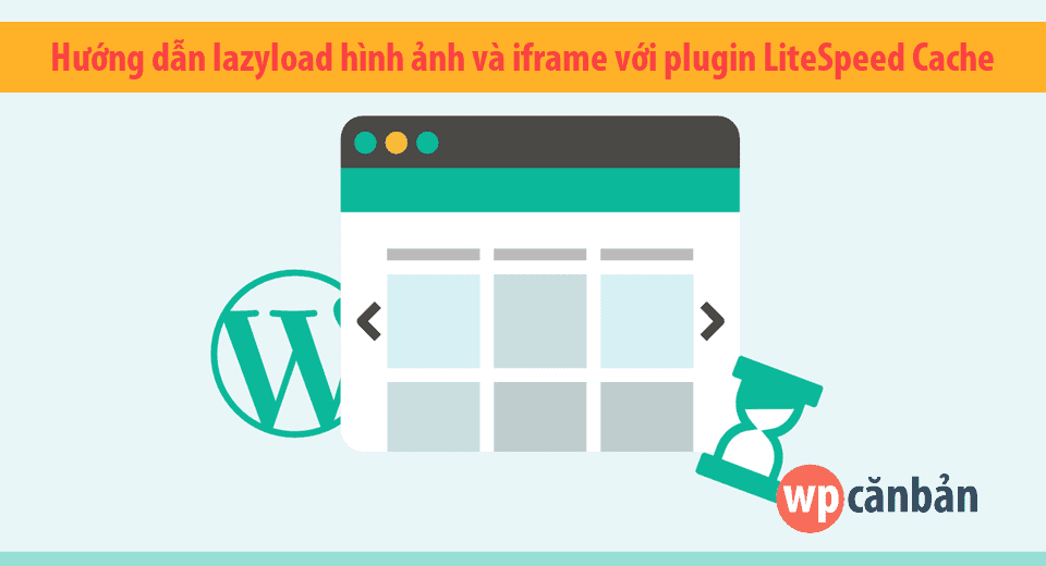huong-dan-lazyload-hinh-anh-voi-plugin-litespeed-cache