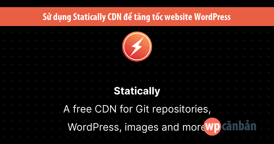 su-dung-statically-cdn-de-tang-toc-wordpress