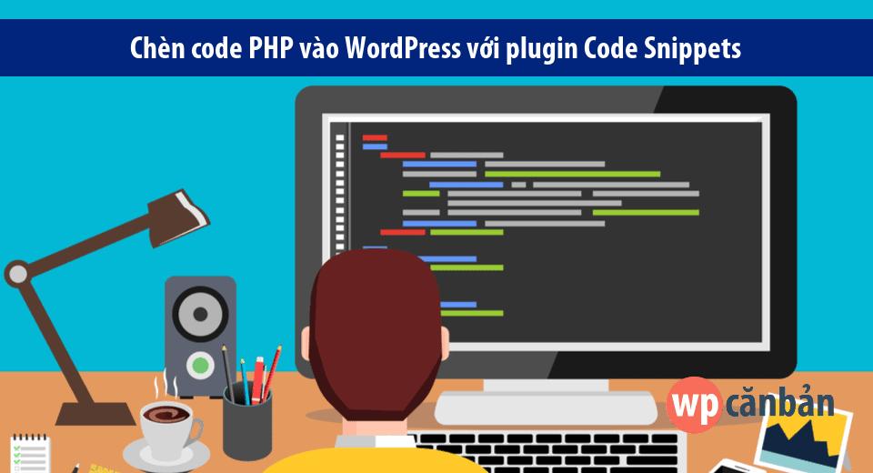 chen-code-php-vao-wordpress-voi-plugin-code-snippets