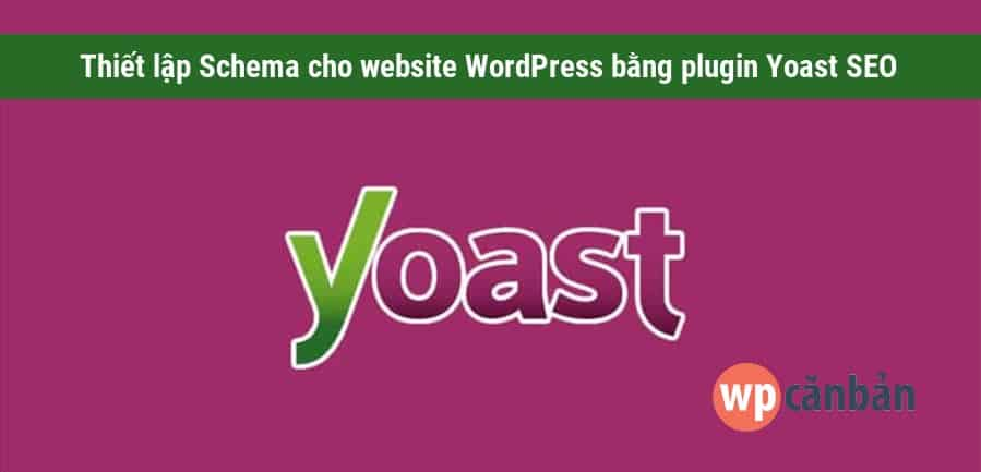thiet-lap-schema-cho-wordpress-bang-plugin-yoast-seo