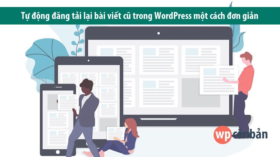 tu-dong-dang-tai-lai-bai-viet-cu-trong-wordpress
