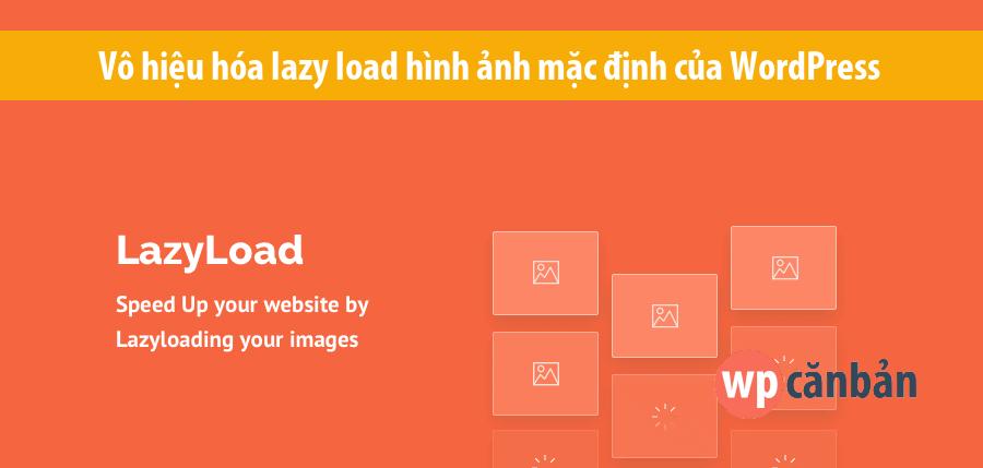 vo-hieu-hoa-lazy-load-hinh-anh-mac-dinh-cua-wordpress-5-5