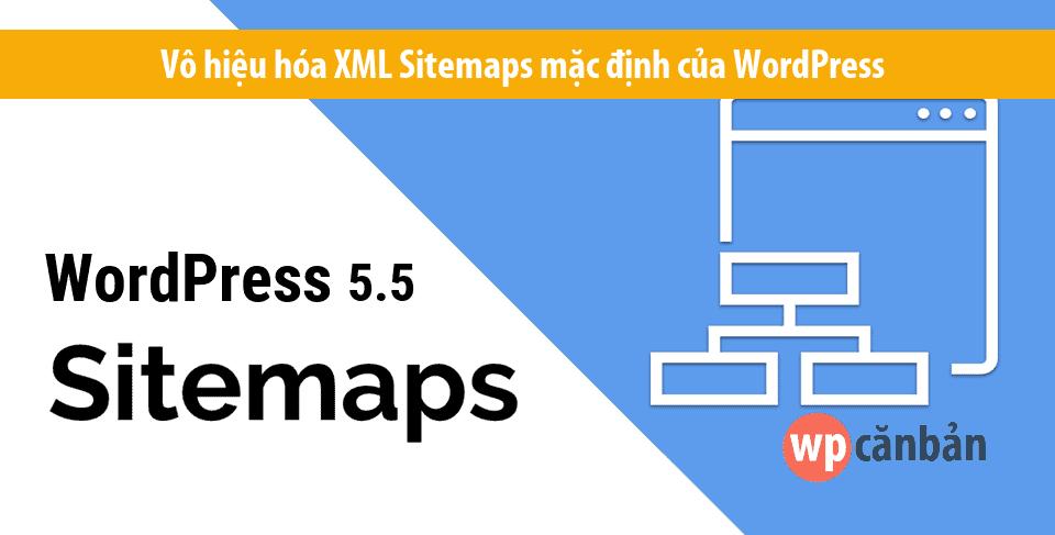 vo-hieu-hoa-xml-sitemaps-mac-dinh-cua-wordpress