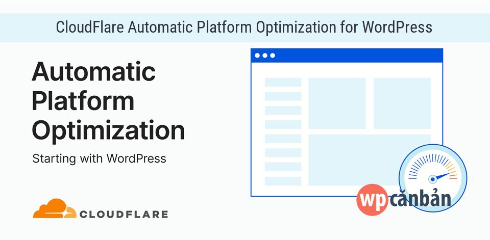 tinh-nang-automatic-platform-optimization-for-wordpress-cua-cloudflare