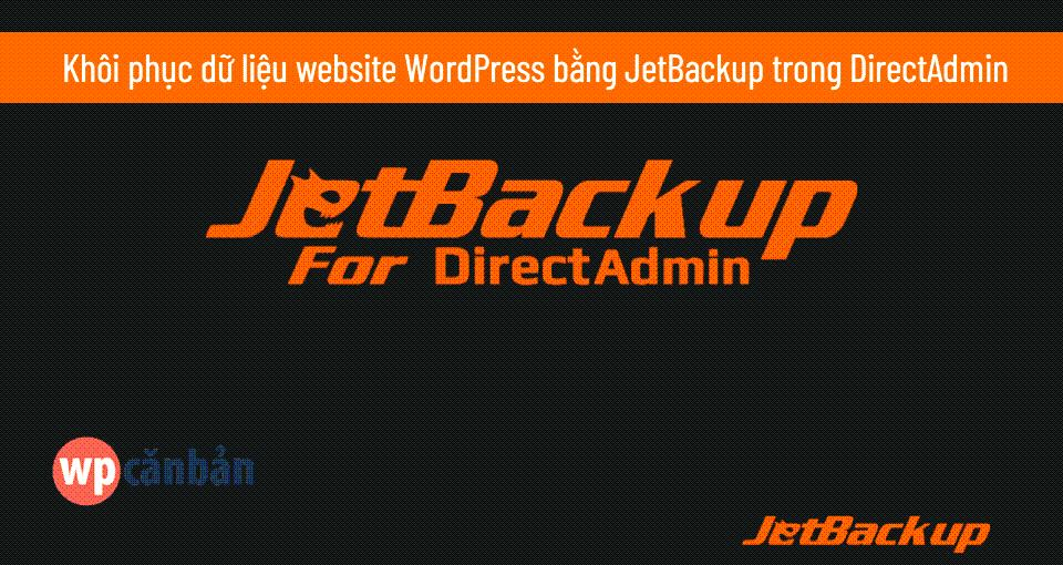 restore-du-lieu-website-wordpress-bang-jetbackup-trong-directadmin