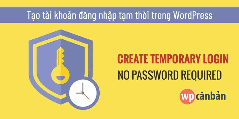 tao-tai-khoan-dang-nhap-tam-thoi-trong-wordpress