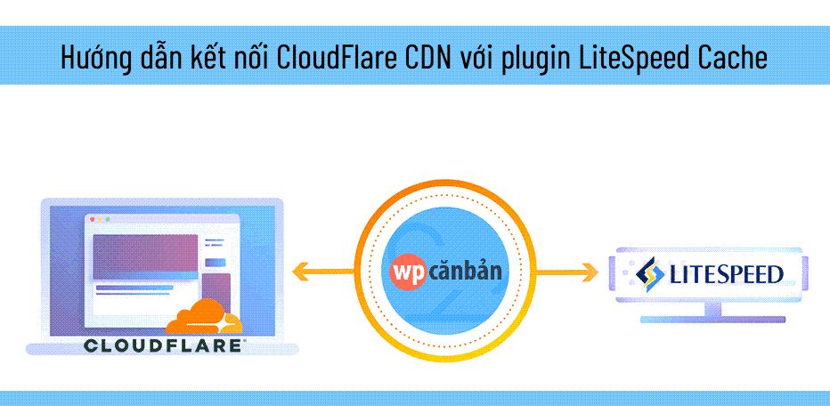 huong-dan-ket-noi-cloudflare-cdn-voi-plugin-litespeed-cache