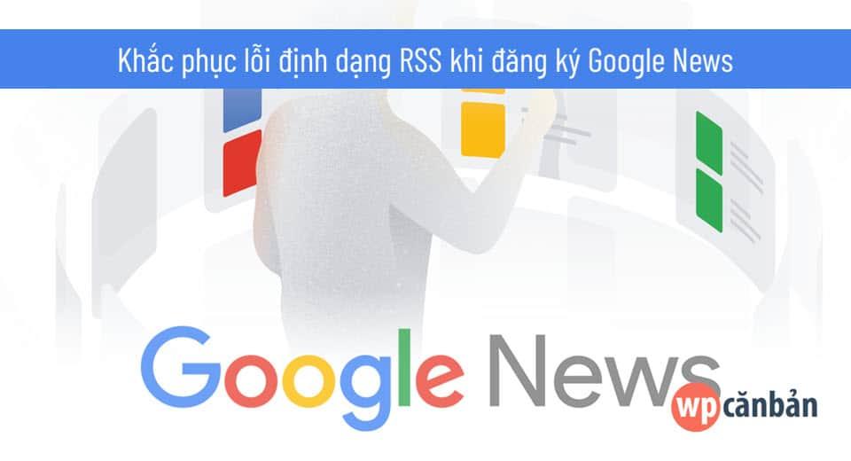 khac-phuc-loi-dinh-dang-rss-khi-dang-ky-google-news