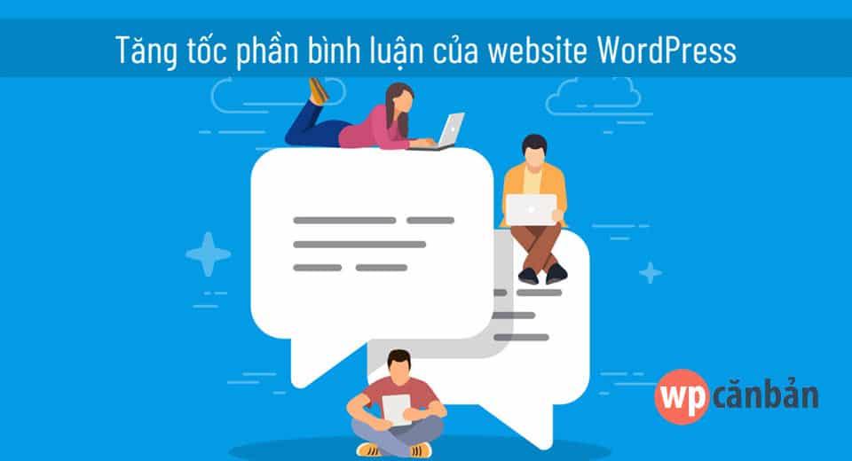 tang-toc-phan-binh-luan-cua-website-wordpress
