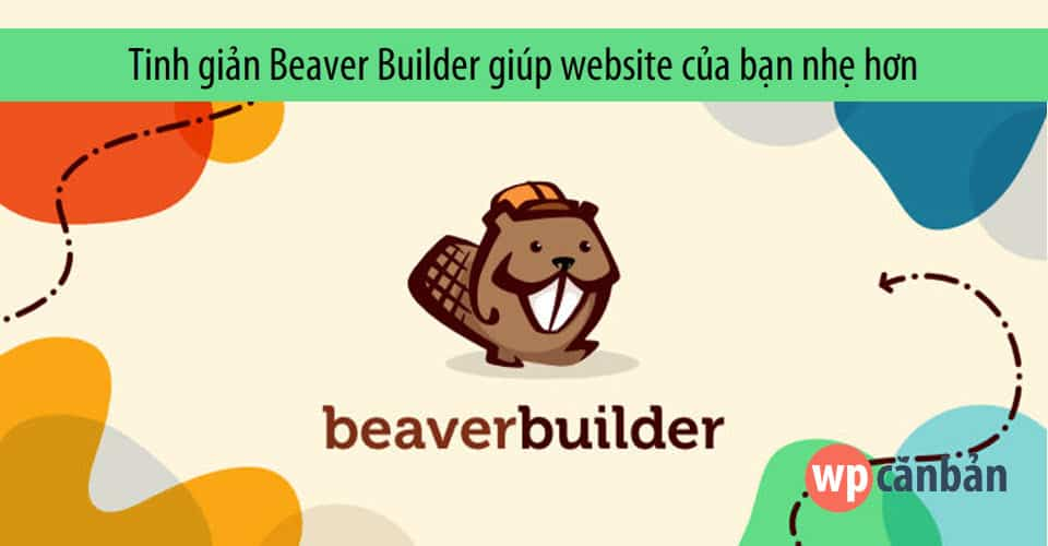 tinh-gian-beaver-builder-giup-website-cua-ban-nhe-hon
