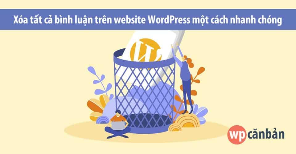 xoa-tat-ca-binh-luan-tren-website-wordpress