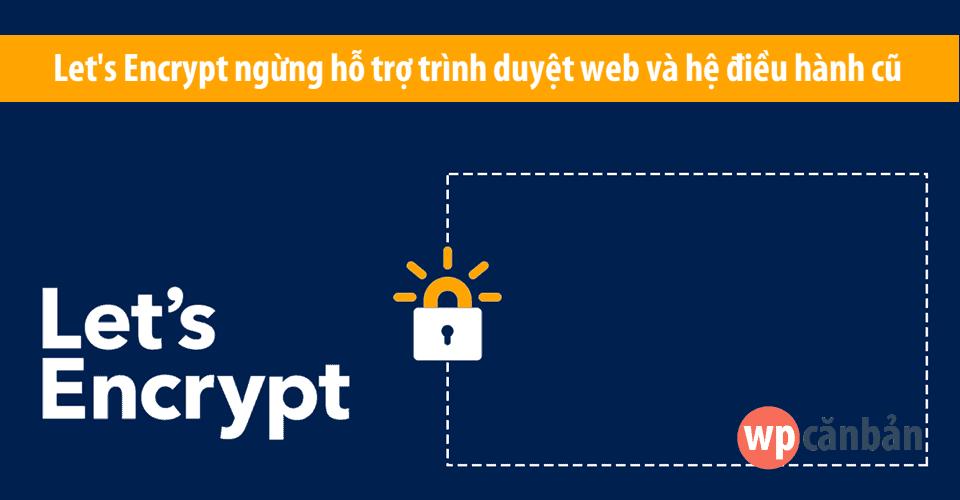 lets-encrypt-ngung-ho-tro-trinh-duyet-web-va-he-dieu-hanh-cu